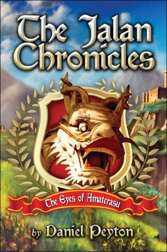 The Jalan Chronicles: The Eyes of Amaterasu: Peyton, Daniel