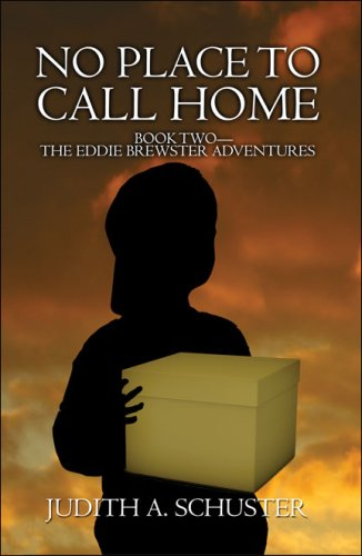 No Place to Call Home: Book Two?The Eddie Brewster Adventures: Schuster, Judith A.