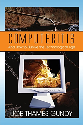 9781605636375: Computeritis: And How to Survive the Technological Age