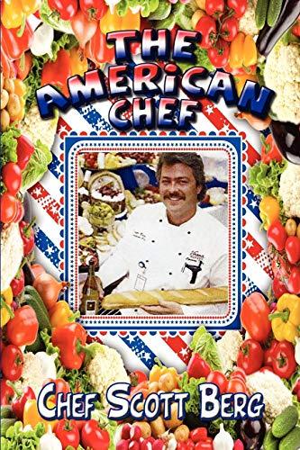 The American Chef: Berg, Chef Scott