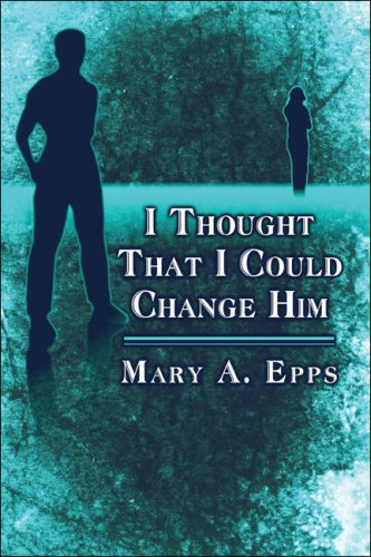 I Thought That I Could Change Him: Mary A. Epps
