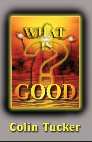 9781605636993: What Is Good?