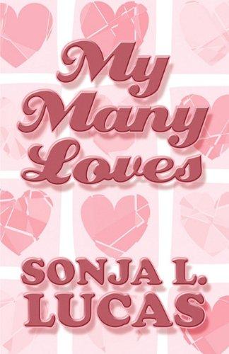 My Many Loves: Sonja L. Lucas