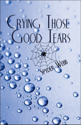 Crying Those Good Tears: Spyder Webb