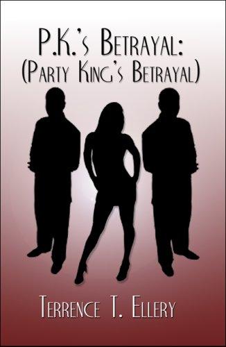 9781605639918: P.K.'s Betrayal: (Party King's Betrayal)