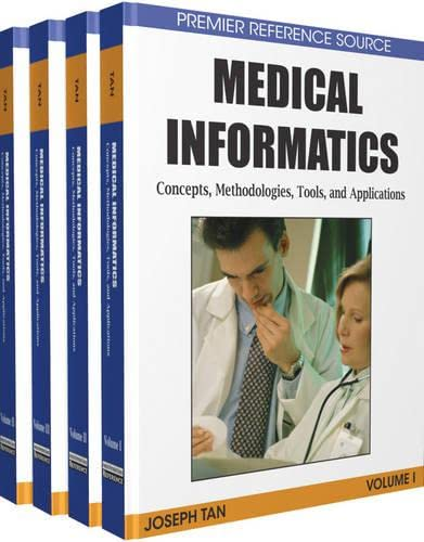 9781605660509: Medical Informatics, 4 Volumes: Concepts, Methodologies, Tools, and Applications (Premier Reference Source)