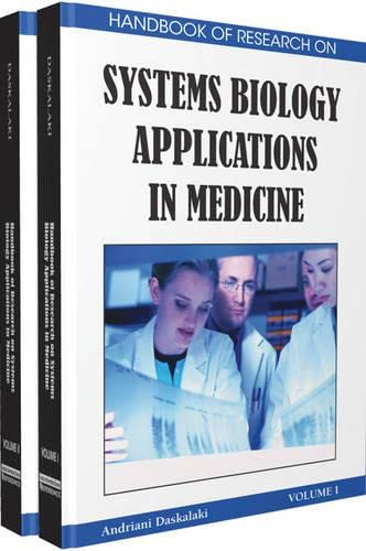 Handbook of Research on Systems Biology Applications in Medicine: Daskalaki, Andriani (Editor)