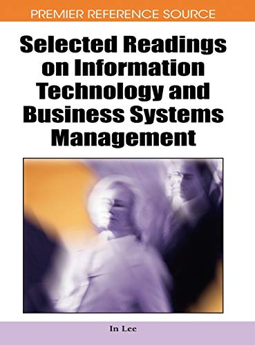 Selected Readings on Information Technology and Business Systems Management (Premier Reference ...