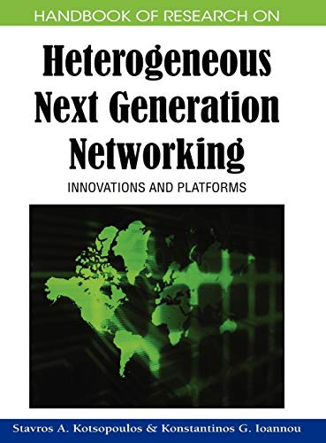 9781605661087: Handbook of Research on Heterogeneous Next Generation Networking: Innovations and Platforms