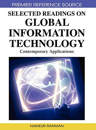 Selected Readings on Global Information Technology: Contemporary Applications: Hakikur Rahman