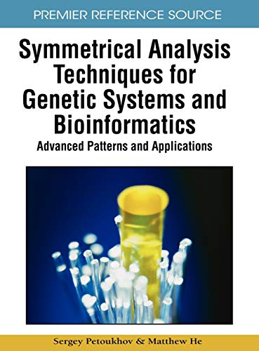 9781605661247: Symmetrical Analysis Techniques for Genetic Systems and Bioinformatics: Advanced Patterns and Applications