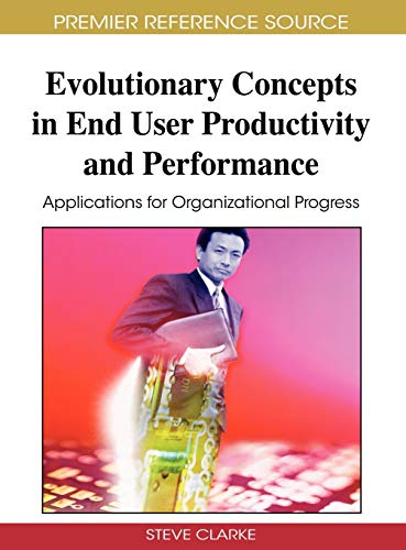9781605661360: Evolutionary Concepts in End User Productivity and Performance: Applications for Organizational Progress