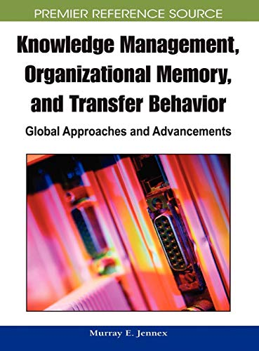 9781605661407: Knowledge Management, Organizational Memory and Transfer Behavior: Global Approaches and Advancements