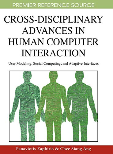 Cross-Disciplinary Advances in Human Computer Interaction: User Modeling, Social Computing, and ...