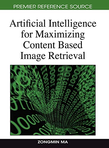 Artificial Intelligence for Maximizing Content Based Image Retrieval: Zongmin Ma