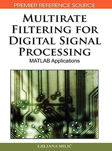 Multirate Filtering for Digital Signal Processing: MATLAB: Ljiljana Milic