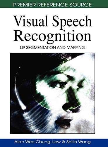9781605661865: Visual Speech Recognition: Lip Segmentation and Mapping