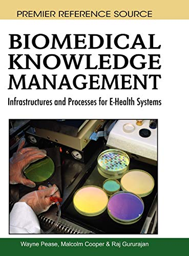 9781605662664: Biomedical Knowledge Management: Infrastructures and Processes for E-Health Systems