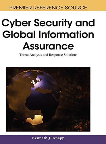 9781605663265: Cyber Security and Global Information Assurance: Threat Analysis and Response Solutions