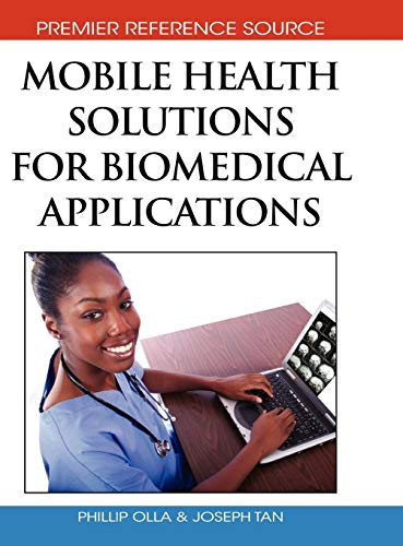 9781605663326: Mobile Health Solutions for Biomedical Applications