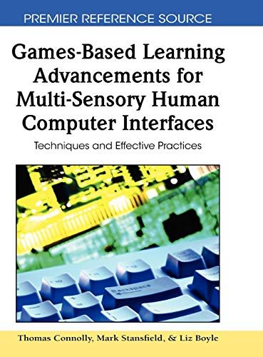 9781605663609: Games-Based Learning Advancements for Multi-Sensory Human Computer Interfaces: Techniques and Effective Practices