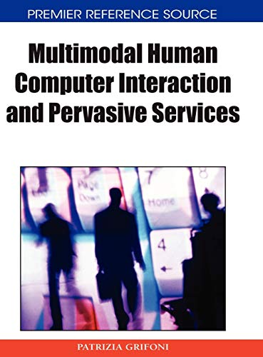 Multimodal Human Computer Interaction and Pervasive Services: Patrizia Grifoni