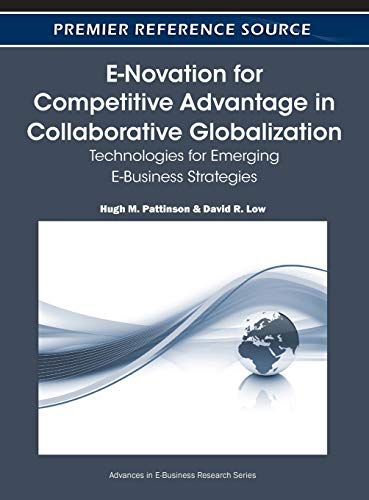 9781605663944: E-Novation for Competitive Advantage in Collaborative Globalization: Technologies for Emerging E-Business Strategies