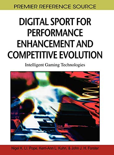9781605664064: Digital Sport for Performance Enhancement and Competitive Evolution: Intelligent Gaming Technologies