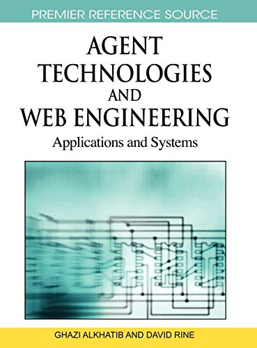 Agent Technologies and Web Engineering: Applications and Systems: Ghazi Alkhatib