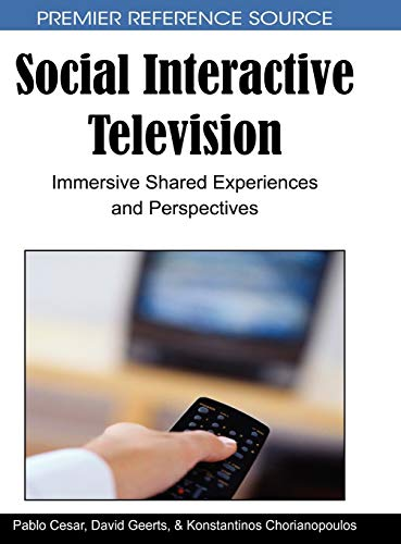 9781605666563: Social Interactive Television: Immersive Shared Experiences and Perspectives
