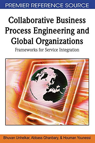 9781605666891: Collaborative Business Process Engineering and Global Organizations: Frameworks for Service Integration