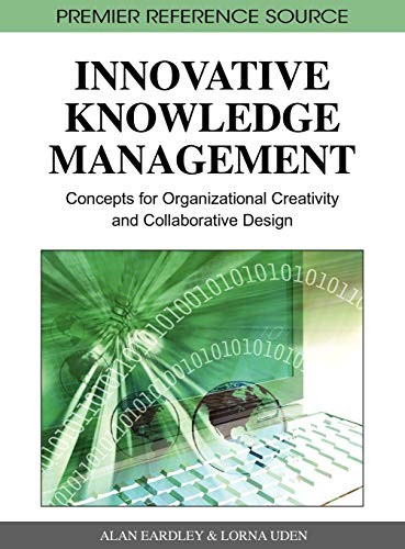 9781605667010: Innovative Knowledge Management: Concepts for Organizational Creativity and Collaborative Design