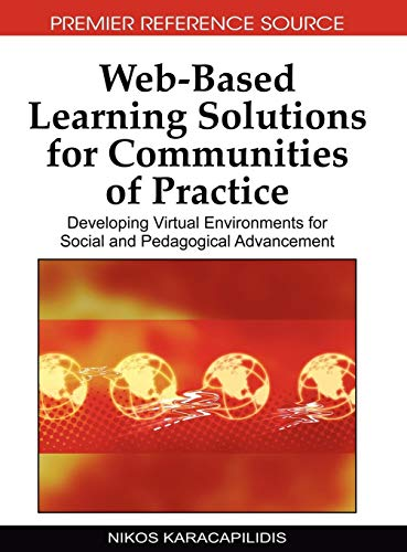 9781605667119: Web-based Learning Solutions for Communities of Practice: Developing Virtual Environments for Social and Pedagogical Advancement