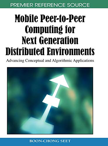 Mobile Peer-to-peer Computing for Next Generation Distributed Environments: Advancing Conceptual ...