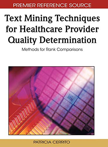 9781605667522: Text Mining Techniques for Healthcare Provider Quality Determination: Methods for Rank Comparisons