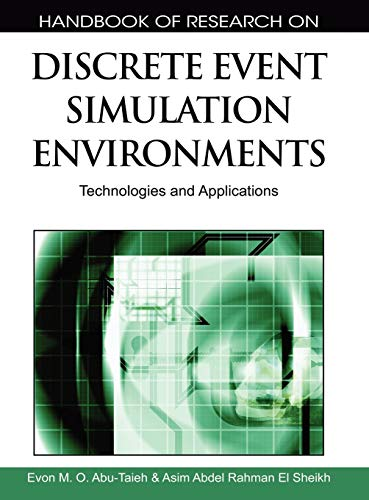 Handbook of Research on Discrete Event Simulation Environments: Technologies and Applications (...
