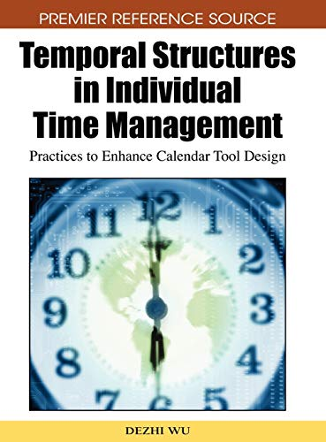 9781605667768: Temporal Structures in Individual Time Management: Practices to Enhance Calendar Tool Design