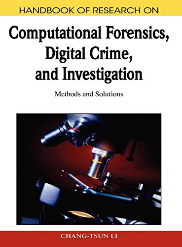 Handbook of Research on Computational Forensics, Digital Crime, and Investigation: Methods and ...