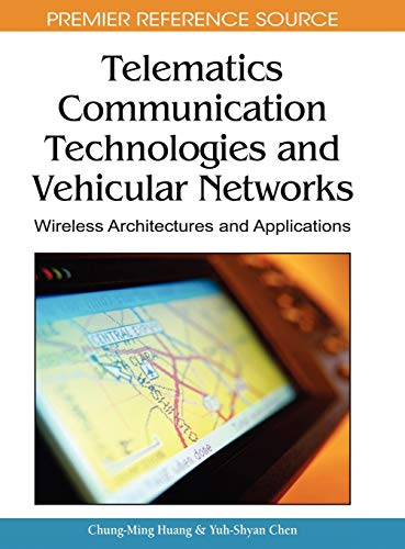 9781605668406: Telematics Communication Technologies and Vehicular Networks: Wireless Architectures and Applications