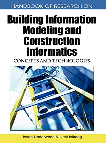 Handbook of Research on Building Information Modeling and Construction Informatics: Concepts and ...