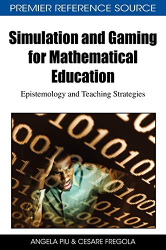 9781605669304: Simulation and Gaming for Mathematical Education: Epistemology and Teaching Strategies (Advances in Game-Based Learning)