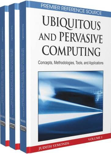 9781605669601: Ubiquitous and Pervasive Computing: Concepts, Methodologies, Tools, and Applications