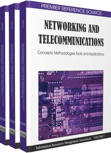 Networking and Telecommunications: Concepts, Methodologies, Tools and Applications (3 vol): ...