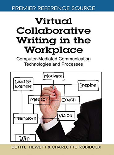 9781605669946: Virtual Collaborative Writing in the Workplace: Computer-Mediated Communication Technologies and Processes (Premier Reference Source)