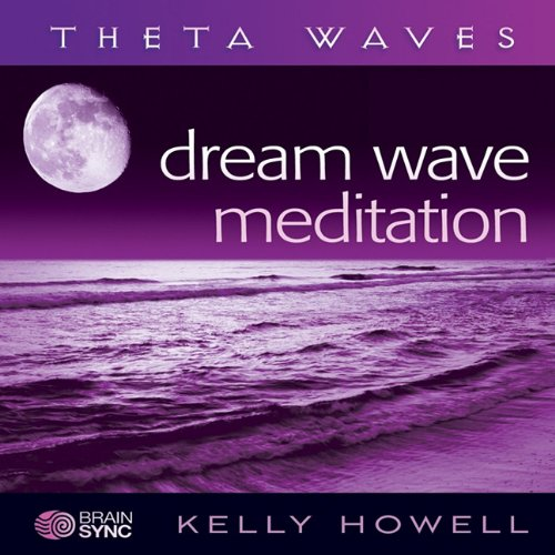 Dream Wave Meditation: Kelly Howell