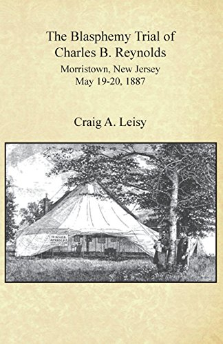9781605711157: Blasphemy Trial of Charles B. Reynolds Morristown, New Jersey May 19-20, 1887