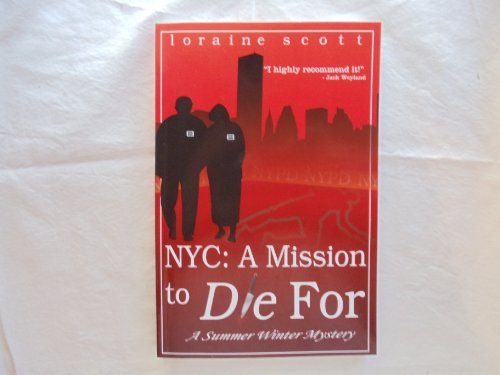 Nyc : A Mission to Die For: Loraine Scott