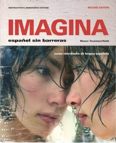 9781605760926: Imagina Espanol sin Barreras. Instructors Edition