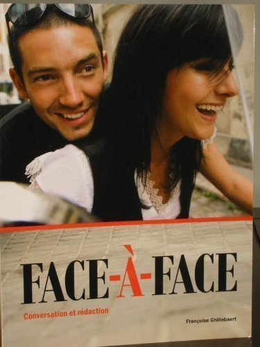 Face-À-Face: Conversation et Reda?ction: Ghillebaert