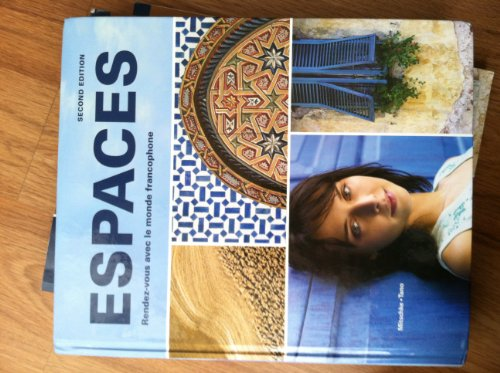 9781605763835: Espaces, 2nd Ed, Student Edition w/ Supersite Code, Workbook/Video Manual and Lab Manual (French Edition)
